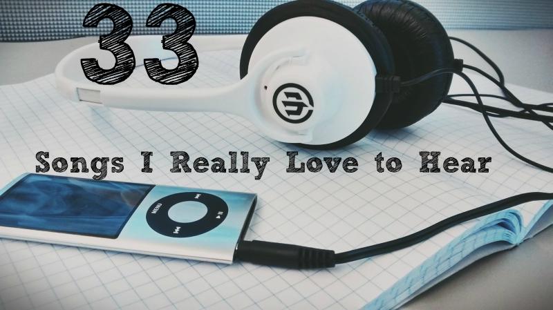 songs i really love to hear