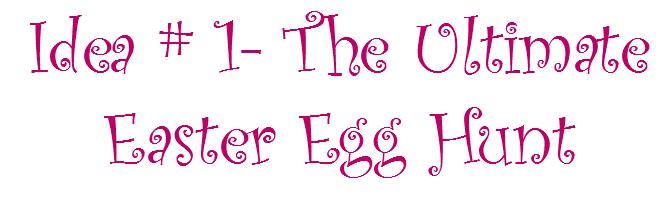 ultimate Easter egg hunt